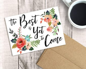 Printable Graduation Card, The Best is Yet to Come, Congratulations, Watercolor Floral, PDF Instant Download, Sister, Niece, Graduate 2017