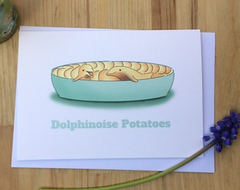 Dolphinoise Potatoes A6 Greeting Card
