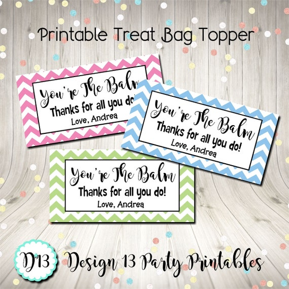 image relating to You're the Balm Printable identified as Chevron Youre The Balm Take care of Bag Toppers 23 Colour Possibilities Printable Electronic