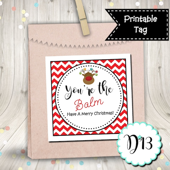 Christmas You Re The Balm Favor Tag Gift Tag Thank You Tag Digital Printable Instant Download