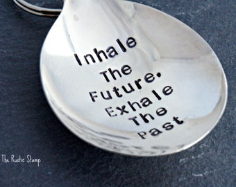Stamped Spoon Keychain, Inhale the Future, Inspirational unique gift