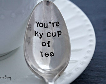 You're My Cup of Tea, Stamped Spoon, Vintage Spoon, Tea Spoon, Gift for Tea Lover, Valentine's Day Gift, Anniversary Gift, Tea Gift