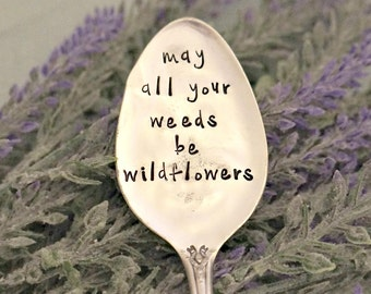 may all your weeds be wildflowers   Garden Marker   Upcycled Garden Markers   Housewarming Gift   Garden Decor   Garden Gift