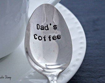 Dad's Coffee. Stamped Coffee Spoon. Stamped Spoon. Coffee Lover Gift. Gift for Dad. Father's Day Gift. Birthday Gift for Dad. Unique Gift.