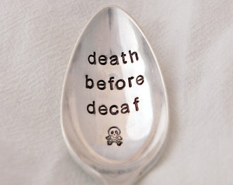 death before decaf, Stamped Spoon, Silverplate Spoon, Unique Gift for Coffee Lover, Gift for friend, anniversary gift, stamped silverware