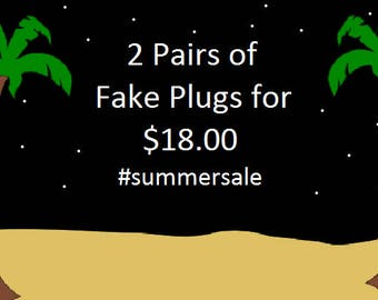 Fake Plugs | Summer Sale | 2 Pairs for 18