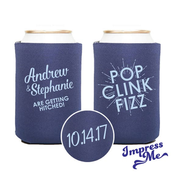 Pop Clink Fizz Custom Can Coolers Wedding Party Favors Wedding
