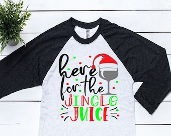 4546c02d Christmas Shirts For Women Here For The Jingle Juice Holiday Drinking Shirts  Christmas Wine Shirt Ladies Christmas Drinks Shirts Funny Xmas