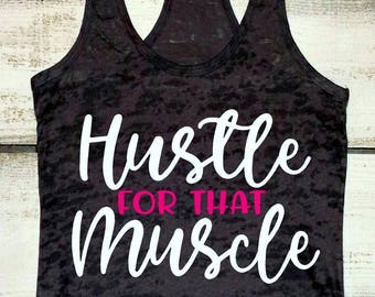 1d8fd31d5 Funny Workout Tank, Personal Trainer Tank Top, Fitness Tanks, Hustle for  that Muscle, Gym Shirts for Women, Inspirational Tank, Motivation