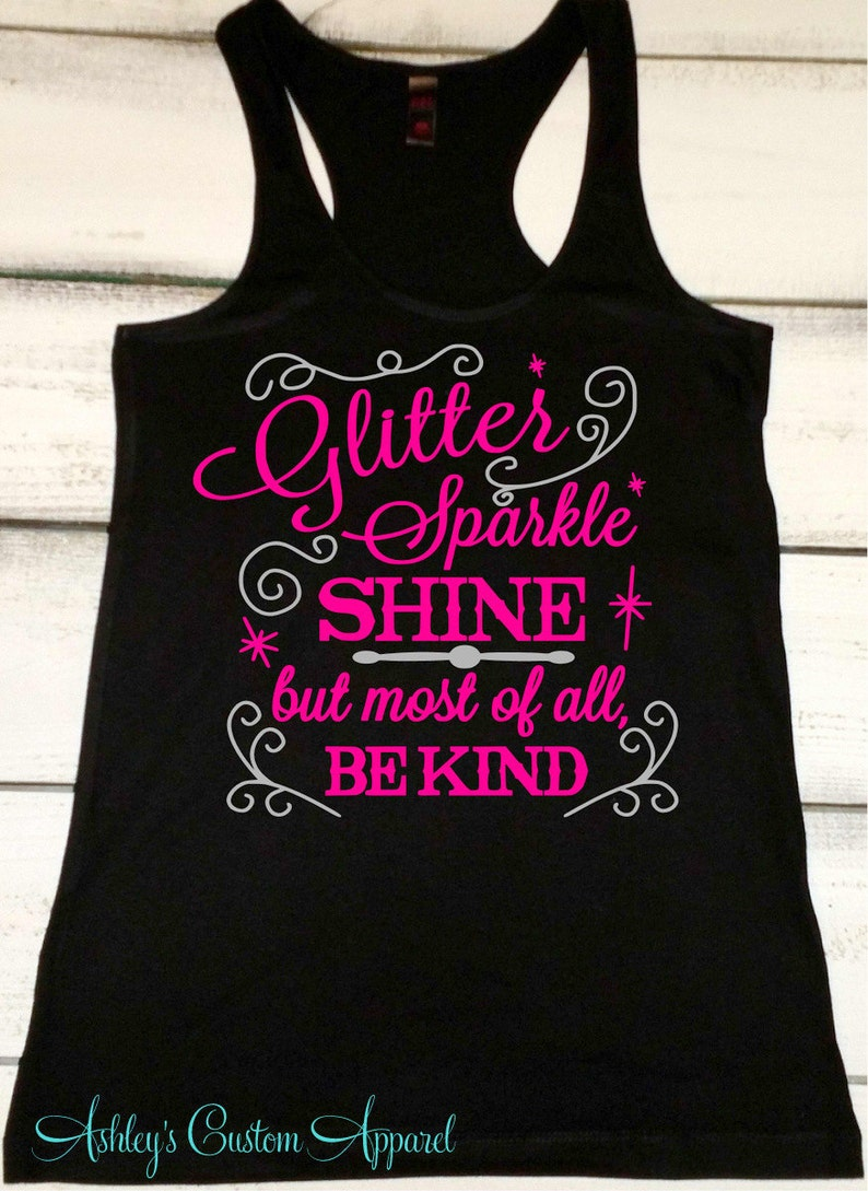 507f7929719c2 Glitter Shirt Glitter Sparkle Shine But Most of all Be