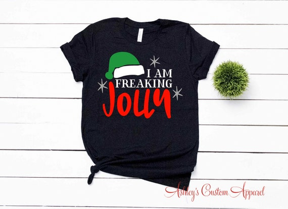 Christmas Shirt Sayings.Christmas Shirts For Women Funny Christmas Sayings Long Sleeve Christmas I Am Freaking Jolly Inappropriate Christmas Jolly Af Custom Xmas