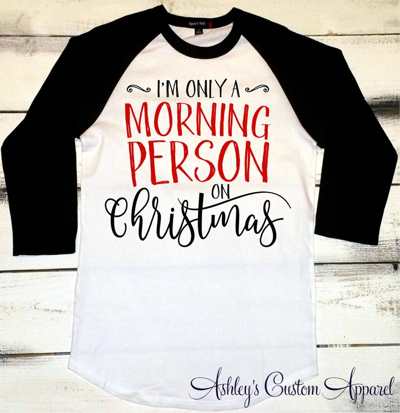 493ab83ee Funny Christmas Shirt Im Only a Morning Person on Christmas | Etsy