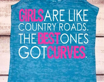 Country Tank Top - Country Shirt - Girls Are Like Country Roads -Womens Fitness Burnout - Southern Girl Shirt - Country Concert Tank Top