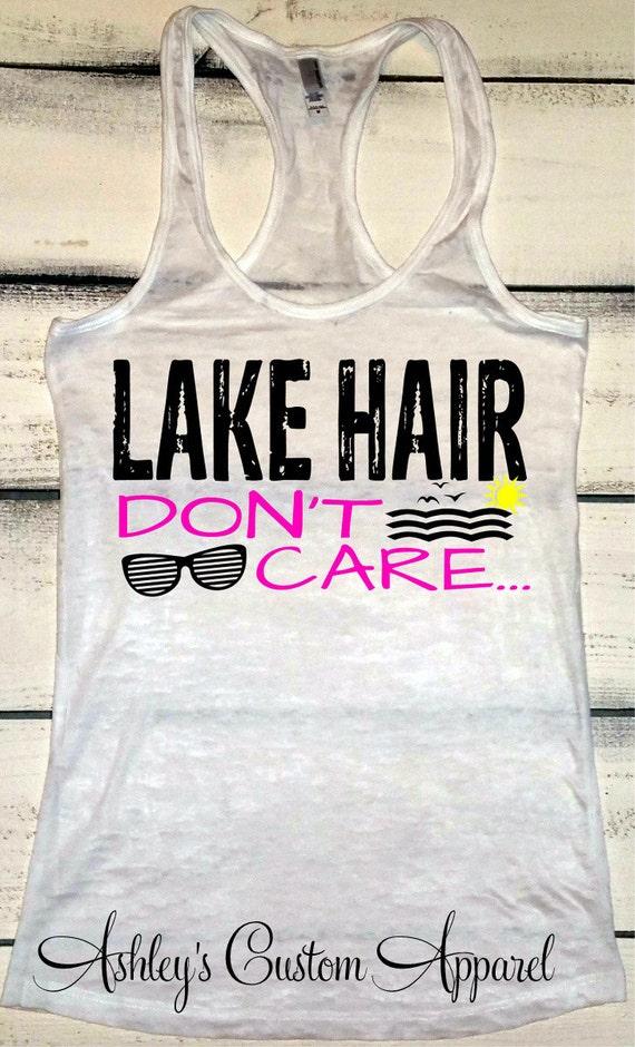 803d1f9856ed Lake Hair Don t Care - Lake Hair - Lake Tank Tops - Lake Tanks - Lake Life  - Lake Tank - Lake Shirts - Vacation Shirts - Summer Tanks