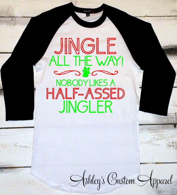 39404e6afb2 Christmas Shirts Funny Christmas Shirts Jingle All The Way