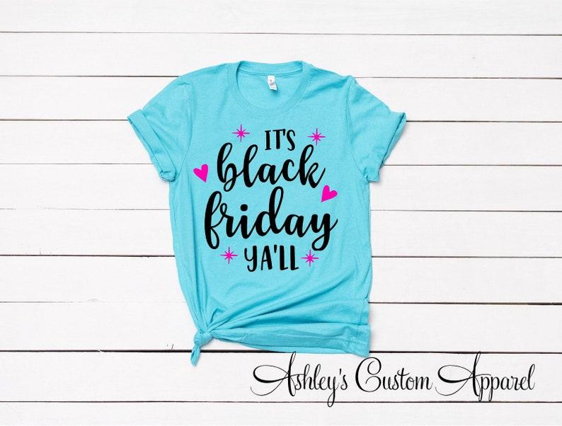 1d7fa39e Black Friday Shirts It's Black Friday Ya'll Black   Etsy