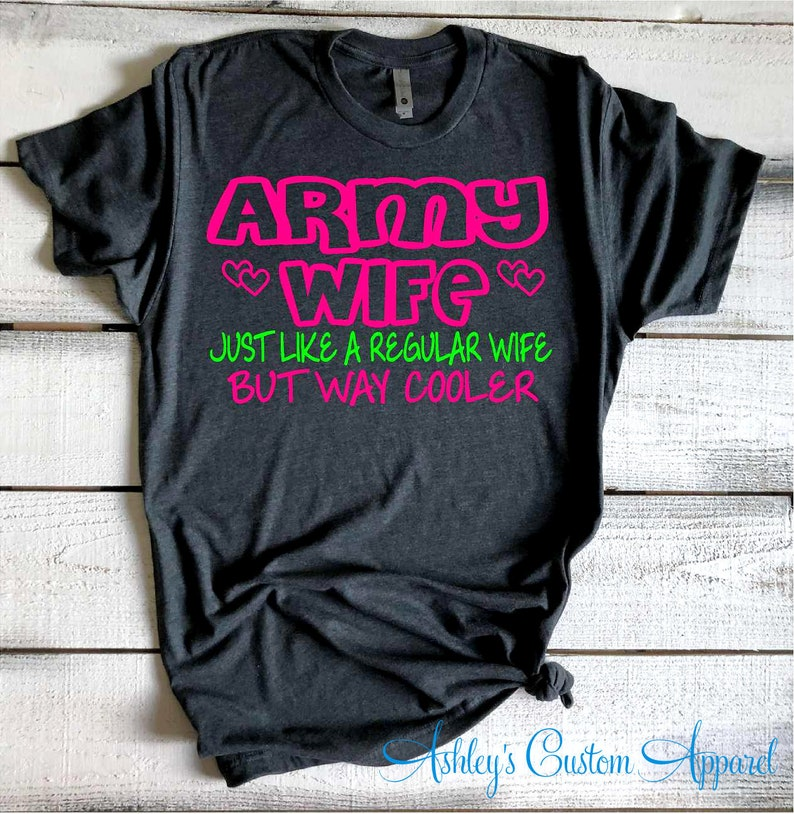 fd87eea1d Army Wife Shirt Proud Army Wife Just Like A Regular Wife But | Etsy