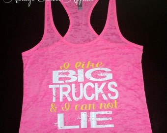 Country Tank Top - Trucks Are For Girls -I Like Big Trucks & I Can Not Lie - Country Shirt - Country Concert Tank Top - Country and Trucks