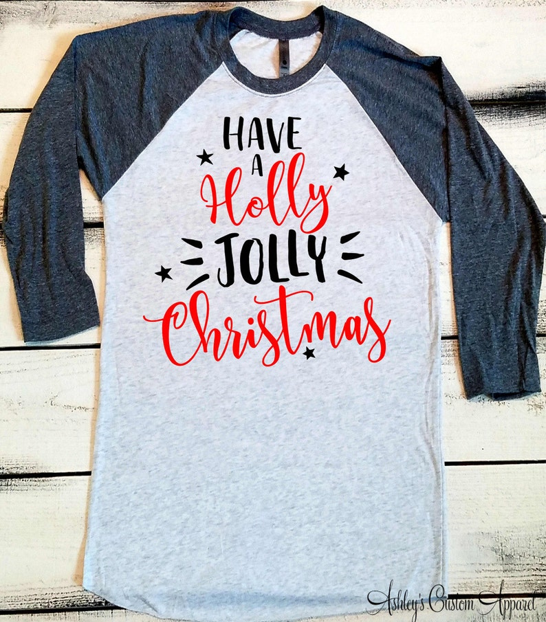 d4a420948 Have a Holly Jolly Christmas Christmas Shirts Womens Funny   Etsy
