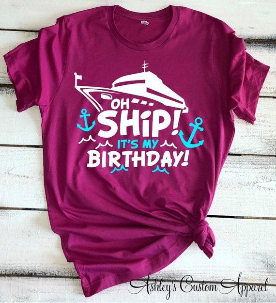Cruise Shirts Ah Ship It's My Birthday Cruise Birthday