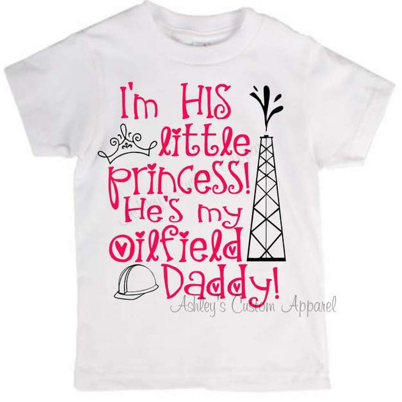 online store 86d78 8cce5 Oilfield Daughter. I m His Little Princess. He s My   Etsy