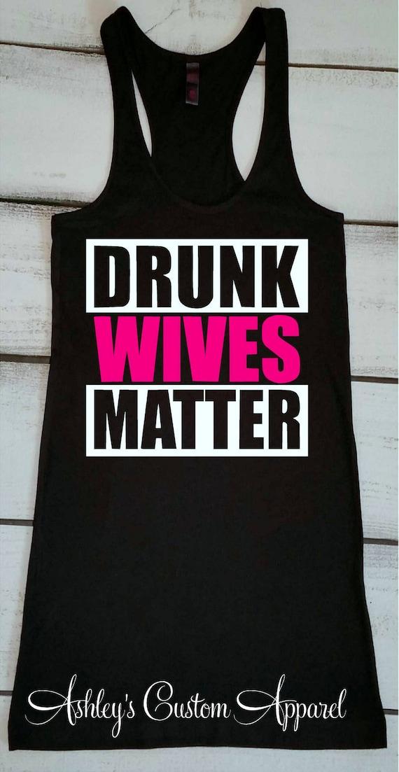 Ladies Tees Drunk Wives Matter Multiple colors