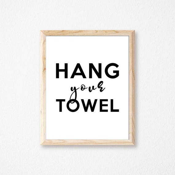 Bathroom Print Hang Your Towel Print Bathroom Decor Bathroom Wall