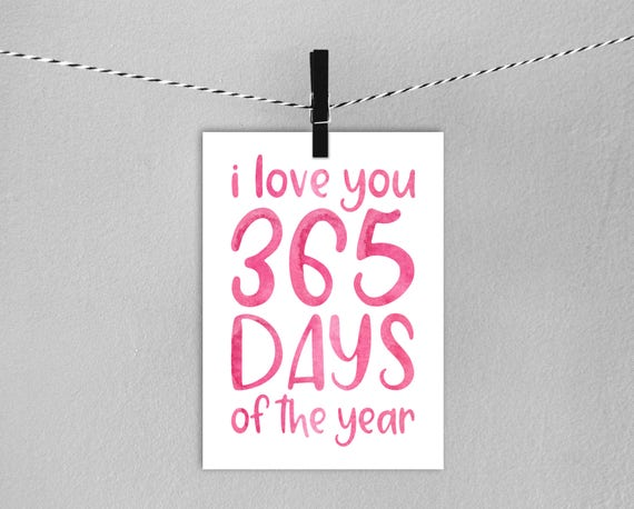 I Love You 365 Days Of The Year Valentines Card Instant Download