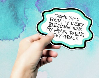 Come Thou Fount Sticker - 3.5x5 Vinyl Waterproof Hand Lettered Scripture Hymn Decal