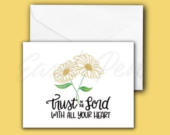 Trust in the Lord! Floral Encouragement Note Cards - Proverbs 3:5 Daisy - A2 size, blank inside with envelope