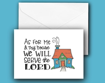 Housewarming Note Card - Me & My House Joshua 24:15 - A2 size, blank inside with envelope