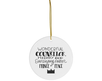 Wonderful Counselor Ornament - Isaiah 9:6 - Hand Lettered Ceramic Christmas Decor