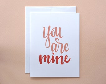You Are Mine / Love Card / Greeting Card / Sweet Card / Sweet and Simple / Valentine's Day / Anniversary Card / Wedding Card / Card for Wife