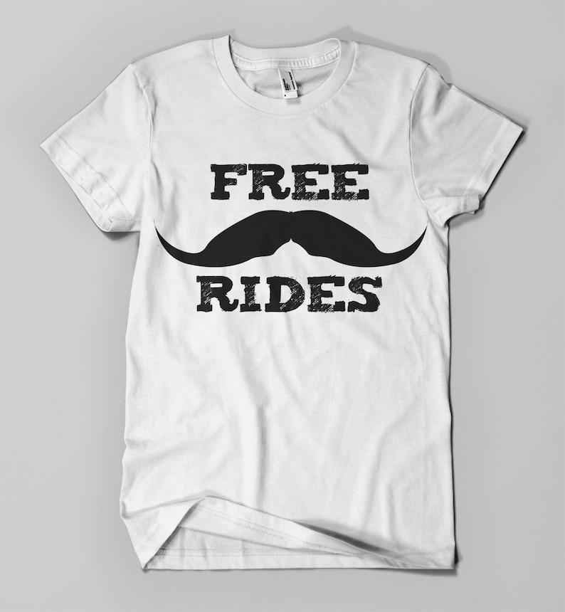 03f4ead8fda FREE MUSTACHE RIDES shirt from Distinkttees