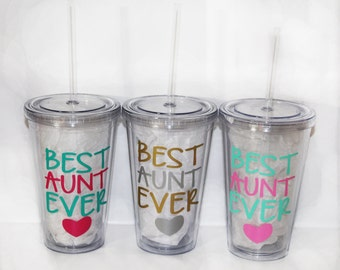 "Personalized ""Best Aunt Ever"" Drink Tumbler - Travel - On-the-Go - Work - Birthday - Gift - Women - Sister - Niece or Nephew - Water Bottle"