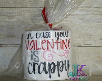 In case your Valentine is crappy Toilet Paper
