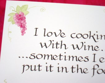 """Illustrated Calligraphy Kitchen Art -- Cooking with wine quote -- calligraphy art print 5"""" x 7"""""""