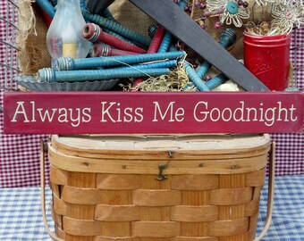 """Primitive rustic Always Kiss Me Goodnight painted farmhouse chic wood sign 2.5"""" x 18"""" choice of color"""