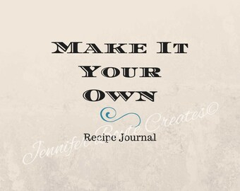 Make It Your Own - Recipe Journal