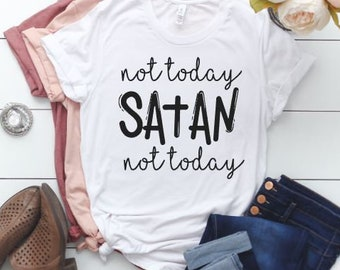 0fdc895d Not Today Satan, Ladies T-shirt, Cute T-shirt, Graphic Tee, Boyfriend Tee,  Christian Shirt, Ladies Outfit, Gift For Her, Vintage Tee, Trendy