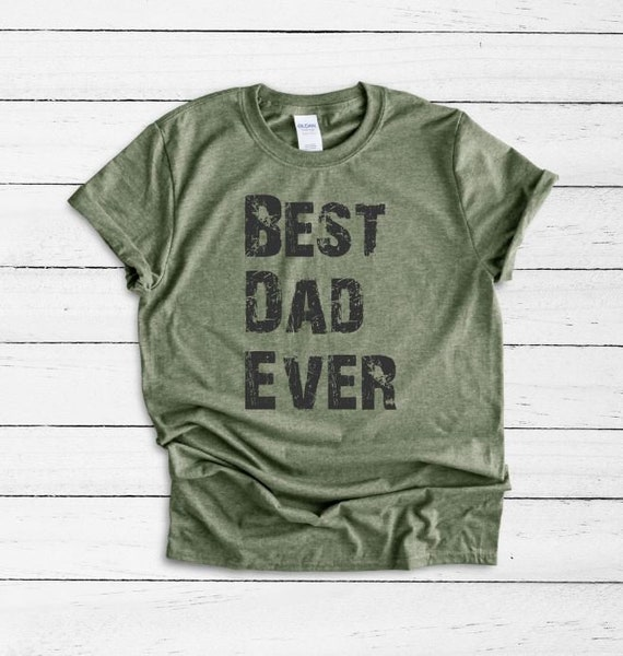 Best DAD Ever  Fathers Day Dad Gift Tee T-Shirt