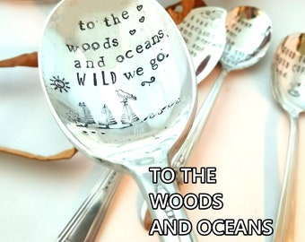 To The Woods And Oceans WILD We Go - Hand Stamped - Coffee Spoon - Tea Spoon - Ocean Gift - Outdoor Gift Ideas - Nature Gift - Table Decor