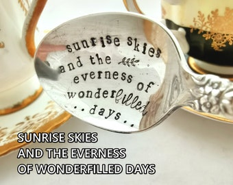 Sunrise Skies And The Everness of Wonderfilled Days - Vintage Spoon - Hand Stamped - Sugar Spoon - Coffee Spoon - Tea Spoon - Gift Under 35