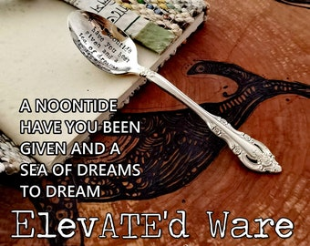 A NoonTide You Have Been Given, etc - Hand Stamped - Vintage Spoon - Inspirational Gift - Gift Under 30 - Silverplated - Coffee Spoon - Tea