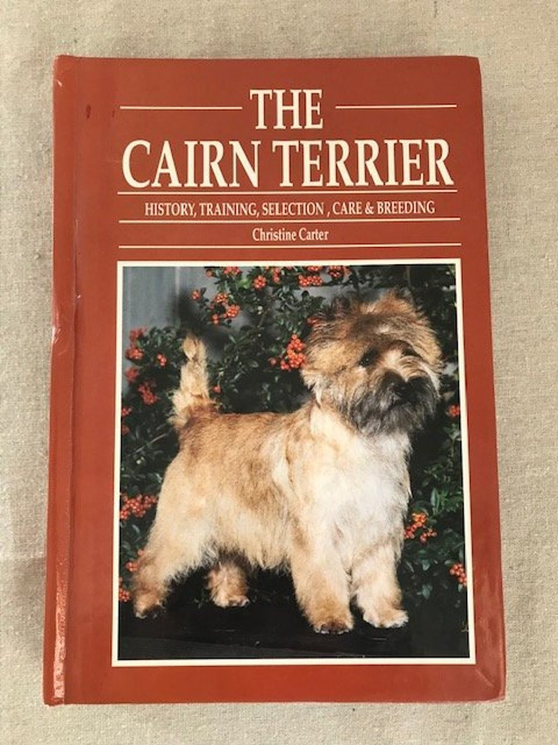 The Cairn Terrier, History, Training, Selection, Care & Breeding by  Christine Carter 1995, Toto Dog, Wizard of Oz, Collectible Book