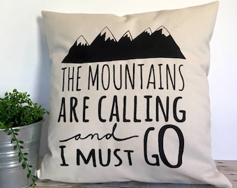 Pillow Cover - The Mountains Are Calling And I Must Go 18x18, Pillow With Saying, Inspirational Pillow,  Graphic Pillow, Pillow With Quote