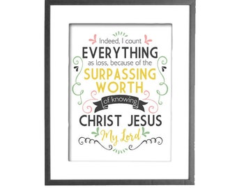 The Surpassing Worth of Knowing Christ Jesus My Lord - Philipians 3:8 - INSTANT DOWNLOAD - Printable Wall Art