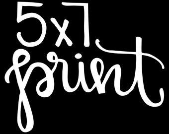 5x7 Print Upgrade - Handlettered Art - Calligraphy Print - Artwork- Custom Lettering - Lettered Art - State Artwork - Wall Art - Small Print