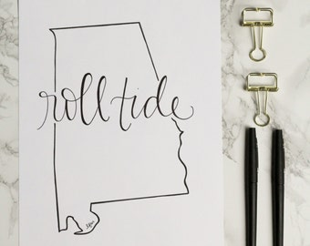 Alabama Roll Tide Hand-lettered Calligraphy State Outline Print - Wall Art - Home Decor - Hometown - Tuscaloosa -Crimson Tide