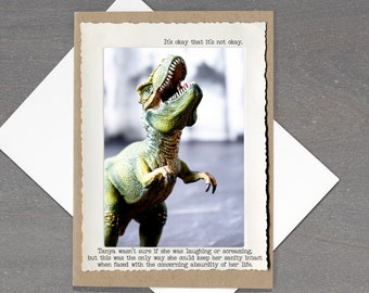Empathy Greeting Card •T. Rex Funny Card • Card for Friend •Blank Inspirational Card • All Occasion Motivational Greeting Card